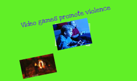 Video games do promote violence