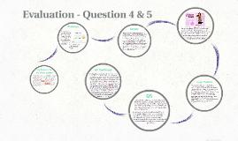 Evaluation Q4&5
