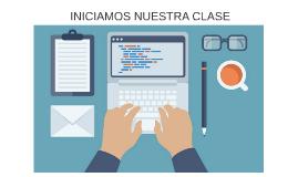INICIAMOS NUESTRA CLASE