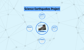 Science Earthquakes Project