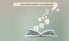 Government and the Cost of Education
