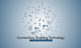 Connections: Enabling Technology