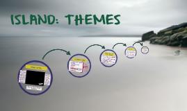 ISLAND: THEMES