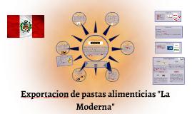"""Exportacion de pastas alimenticias """"La Moderna"""""""