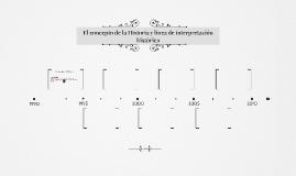 El concepto de la Historia y linea de interpretacion histori