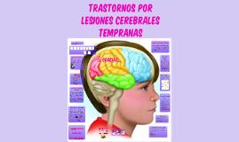 TRASTORNOS POR LESIONES CEREBRALES TEMPRANAS