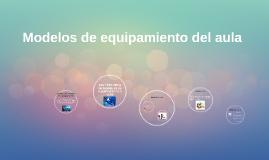 Modelos de equipamiento del aula