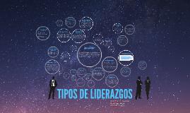 Copy of TIPOS DE LIDERAZGOS