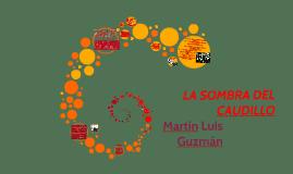 Copy of Copy of LA SOMBRA DEL CAUDILLO