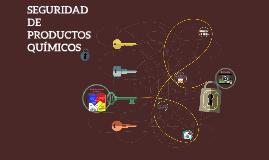 SEGURIDAD DE PRODUCTOS QUIMICOS