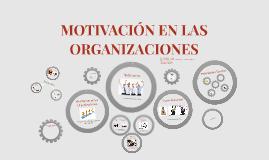 MOTIVACIÓN EN LAS ORGANIZACIONES