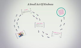 A Small Act Of Kindness