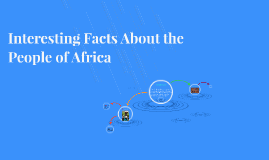 Interesting Facts About the People of Africa
