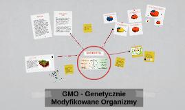 Copy of GMO - Genetycznie Modyfikowane Organizmy