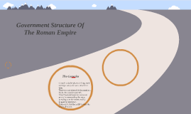 The Roman Empire Government Structure by David Junqueiro on Prezi