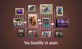 Ma famille et amis