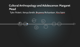 Cultural Anthropology and Adolescence: Margaret Mead