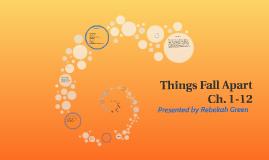 Things Fall Apart  Ch. 1-12