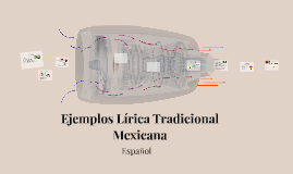 Copy of Ejemplos Lírica Tradicional Mexicana