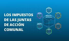 LOS IMPUESTOS  DE LAS JUNTAS DE ACCIÓN COMUNAL