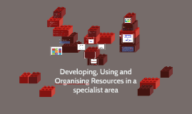 Developing and Using Resources in your specialist area