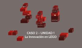 Paso 2, Caso: La Innovación en LEGO – Entrega del Trabajo Final.