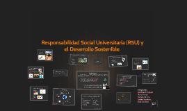Copy of Responsabilidad Social Universitaria (RSU) y el Desarrollo S
