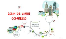 Copy of ZONA DE LIBRE COMERCIO
