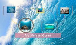 My Life is an Ocean