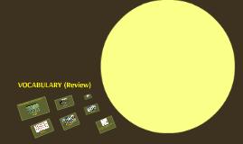 VOCABULARY (Review) (I08)