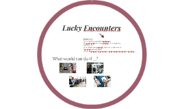 LUCKY ENCOUNTERS