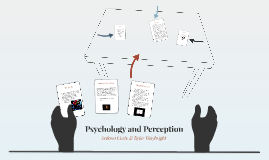 Psychology and Perception