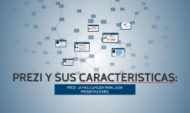 Copy of PREZI Y SUS CARACTERISTICAS: