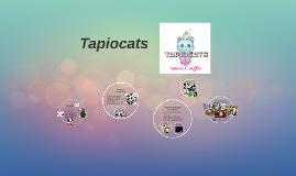 Tapiocats