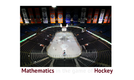 Mathematics in the game of Hockey