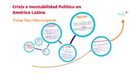 Copy of Crisis e inestabilidad política en América Latina