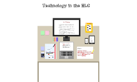 Technology in the ELC