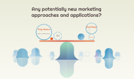 any potentially new marketing approaches and applications
