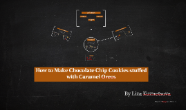 How to Make Chocolate Cholate Chip Cookies stuffed with Cara