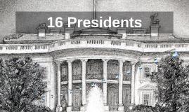 16 Presidents