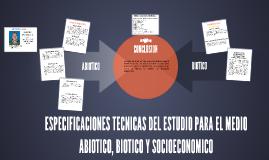 ESPECIFICACIONES TECNICAS DEL ESTUDIO PARA EL MEDIO ABIOTICO
