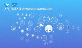 XR / WEX Software presentation