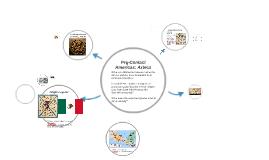 Pre-Contact Americas: Aztecs