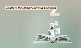 Reflecting on Equity in the Library Learning Commons