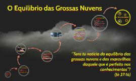 O Equilíbrio das Grossas Nuvens