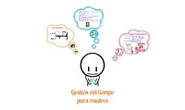 Copy of Gestion del Tiempo Madres