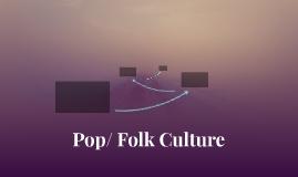 Pop/ folk Culture