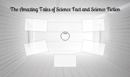 The Amazing Tales of Science Fact and Science Fiction
