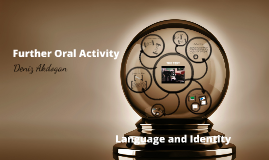 Further Oral Activity