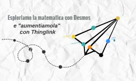 "Esploriamo la matematica con desmos e ""aumentiamola"" con Thinglink"